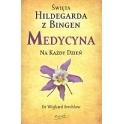 Święta Hildegarda z Bingen Medycyna na każdy dzień (dr Wighard Strehlow)