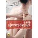 Masaż ajurwedyjski. Kurs masażu (Stephanie Marie, dr Denis Lamboley)