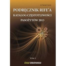 Katalog częstotliwości pasożytów 2013 wg Rife'a, Huldy Clark i innych. PODRĘCZNIK RIFEA TOM 1